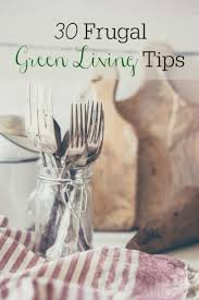 30 frugal green living tips retro housewife goes green