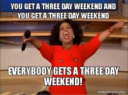 3 Day Weekend Meme - the best 3 day weekend memes inverse
