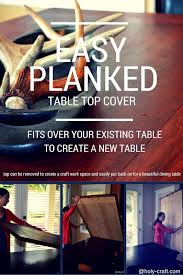 easy diy planked table top cover for your existing table rachel