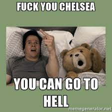 Meme Fuck You - meme fuck you chelsea you can go to hell graphic picsmine