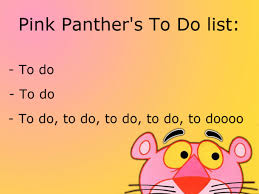 List Of Meme - pink panthers to do list meme guy
