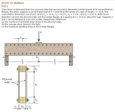 a box beam is fabricated from two plywood webs tha chegg com