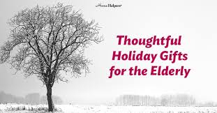 elderly gifts thoughtful gifts for the elderly home helpers