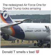 Air Force One Meme - the redesigned air force one for donald trump looks amazing longer