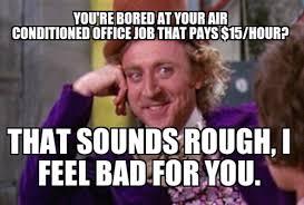 Condescending Wonka Meme - the funniest condescending wonka memes38 sounds rough memes