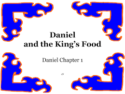 daniel and the king u0027s food mission bible class