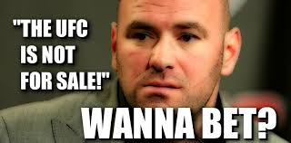Wanna Bet Meme - so the ufc is not for sale you wanna bet on that mmaweekly com