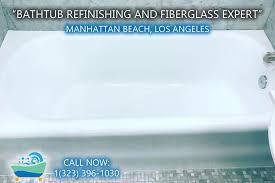 Bathtub Reglazing Products Manhattan Beach Bathtub Refinishing And Fiberglass Expert