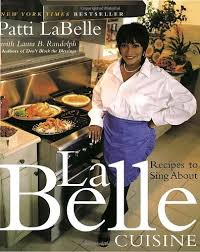 labelle cuisine recipes to sing about patti labelle