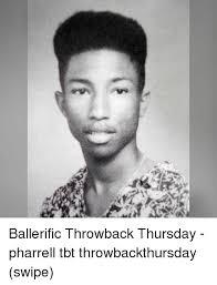 Throwback Thursday Meme - ballerific throwback thursday pharrell tbt throwbackthursday