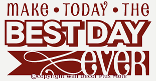 1545 Best Diy Home Projects by Make Today The Best Day Ever Inspirational Quotes Wall Decal Stickers