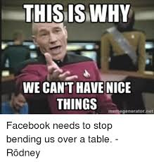 All The Things Meme Generator - this is why we can t have nice things memegenerator net facebook