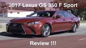 lexus gs 350 quality 2017 lexus gs 350 f sport review youtube