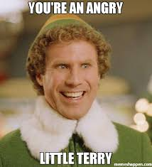 Little Meme - you re an angry little terry meme buddy the elf 35655