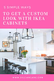 are custom cabinets more expensive five simple ways to make your ikea kitchen look more