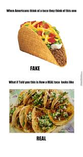 Mexican Food Memes - tex mex is not real mexican food by theitalian meme center
