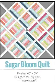 Bloom Sugar Bloom Quilt Layout Assembly The Sewing Loft