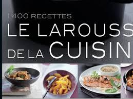 cuisine larousse larousse cuisine 28 images larousse cuisine magnifique concours