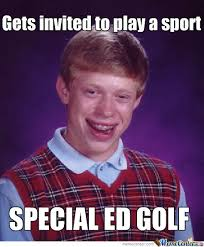 Special Ed Meme - special ed golf yes billy you hit the ball by hexbrother meme
