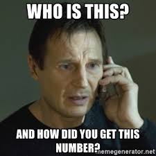 Who Is This Meme - who is this and how did you get this number liam neeson taken