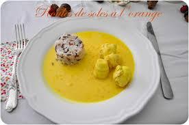 cuisiner des soles roulés de soles à l orange recette chic et simple un peu de rêve