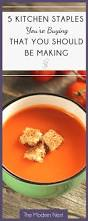 soup kitchen meal ideas 5 kitchen staples you u0027re buying that you should be making