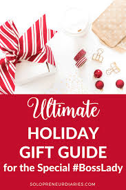 ultimate holiday gift guide for the special boss lady
