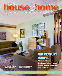 houston house u0026 home magazine september 2012 issue by houston
