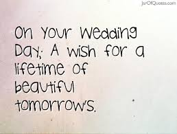 wedding day quotes quote for friend on wedding day best wedding day quotes ideas on