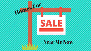 homes for sale near me now buy a great home this month