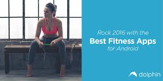 best fitness apps for android rock 2016 with the best fitness apps for android dolphin browser