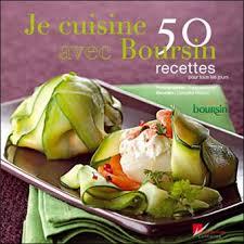 recette cuisine tous les jours je cuisine avec boursin 50 recettes pour tous les jours relié