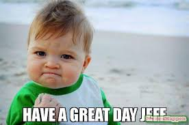have a great day jeff meme