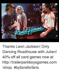 Dirty Dancing Meme - ddh ouse thanks leon jackson dirty dancing roadhouse with