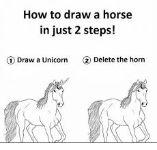 How To Draw Meme - how to draw a horse in just 2 steps 1 draw a unicorn 2 delete the