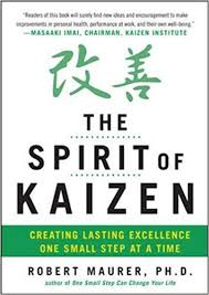 the spirit of kaizen creating lasting excellence one small step