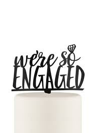a and we re cake topper we re so engaged acrylic cake topper david s bridal