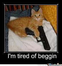 I M So Tired Meme - im tired of beggin by hoopster26 meme center