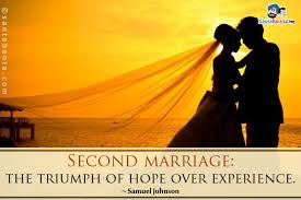 wedding quotes second marriage second marriage the triumph of experience women men