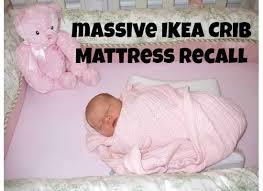 Ikea Mattress Crib Ikea Crib Mattress Recall Oc