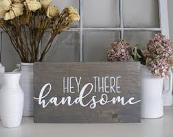 Home Hey There Home Hey There Handsome Etsy