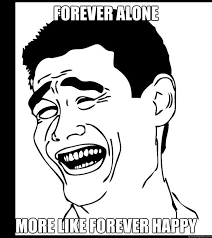 Know Your Meme Forever Alone - list of synonyms and antonyms of the word happy meme forever alone