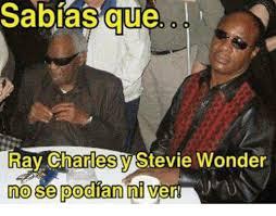 Stevie Wonder Memes - que ray charles v stevie wonder no se podian ni meme on sizzle