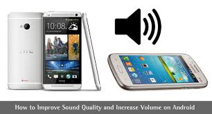 sound increaser for android sound quality tips and how to increase volume in android techlila