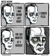 Depressed Guy Meme - mister buscemi cooks pizza drunk comic by pablo stanley