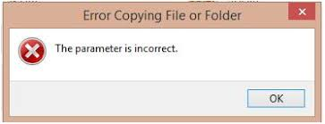 drive not accessible the parameter is incorrect copying files accessing disk drives