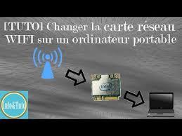 Problème Carte Réseau Wifi Dans Tuto Changer La Carte Réseau Wifi Sur Un Ordinateur Portable