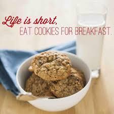 life is short so eat cookies for breakfast nationalsplurgeday