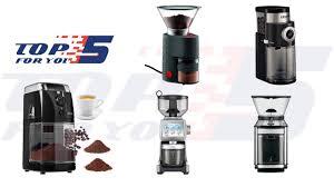 Top Rated Coffee Grinders Top 5 Best Burr Coffee Grinders Of 2017 Youtube