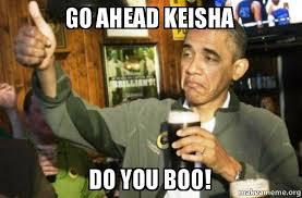 Do You Boo Boo Meme - go ahead keisha do you boo upvote obama make a meme